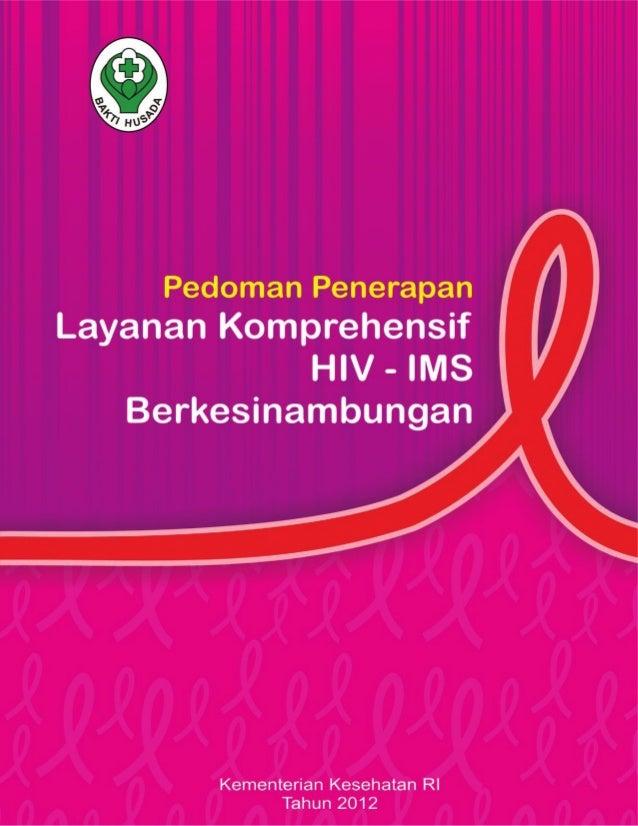 Pedoman Penerapan Layanan Komprehensif HIV-IMS Berkesinambungan  Layanan KomprehensifHIV-IMS Berkesinambungan           Pe...