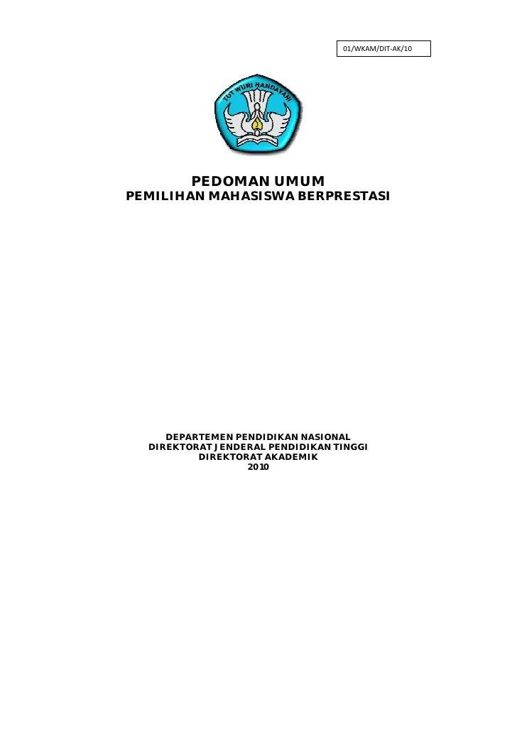 01/WKAM/DIT‐AK/10         PEDOMAN UMUMPEMILIHAN MAHASISWA BERPRESTASI     DEPARTEMEN PENDIDIKAN NASIONAL  DIREKTORAT JEND...