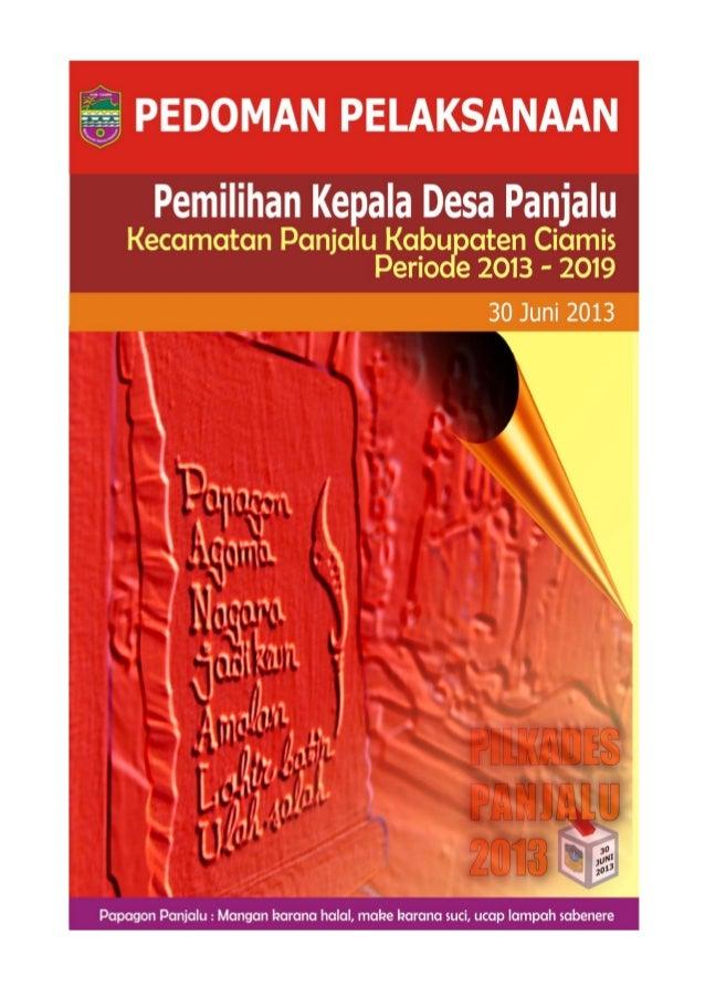 Pedoman Pelaksanaan Pemilihan Kepala Desa Panjalu Tahun 2013-2019| 1Pedoman PelaksanaanPemilihan Kepala Desa PanjaluPeriod...