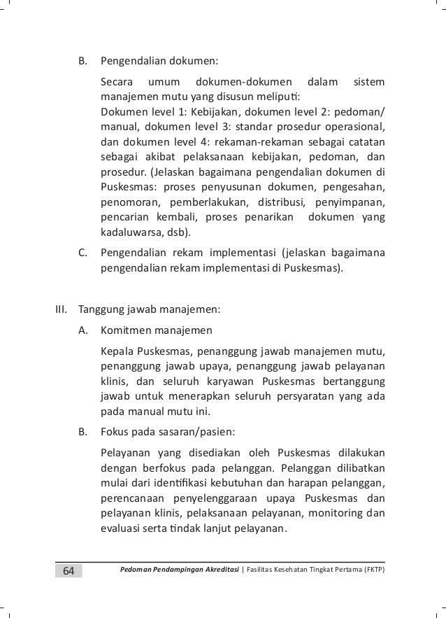 67Pedoman Pendampingan Akreditasi | Fasilitas Kesehatan Tingkat Pertama (FKTP) 7. Perubahan terhadap Kebijakan mutu 8. Per...