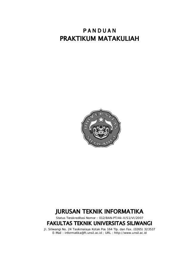 P A N D U A N PRAKTIKUM MATAKULIAH JURUSAN TEKNIK INFORMATIKA Status Terakreditasi Nomor : 012/BAN-PT/Ak-X/S1/VI/2007 FAKU...