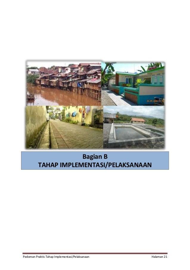 Pedoman Praktis Tahap Implementasi/Pelaksanaan Halaman 21 Bagian B TAHAP IMPLEMENTASI/PELAKSANAAN