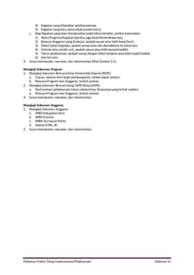 Pedoman Praktis Tahap Implementasi/Pelaksanaan Halaman 31 4) Kegiatan yang dibatalkan pelaksanaannya 5) Kegiatan yang baru...
