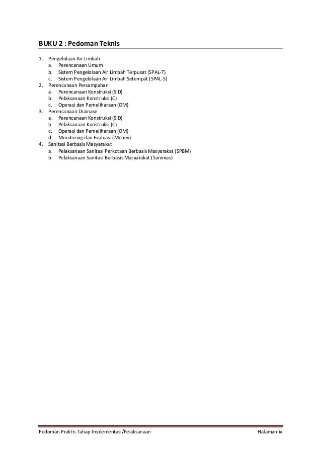 Pedoman Praktis Tahap Implementasi/Pelaksanaan Halaman iv BUKU 2 : Pedoman Teknis 1. Pengelolaan Air Limbah a. Perencanaan...