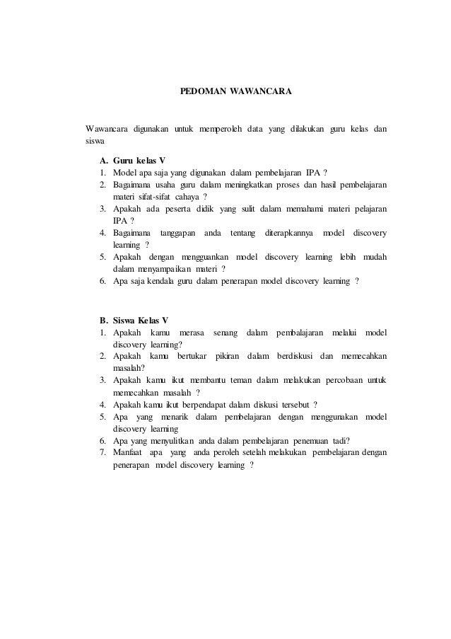 PEDOMAN WAWANCARA Wawancara digunakan untuk memperoleh data yang dilakukan guru kelas dan siswa A. Guru kelas V 1. Model a...