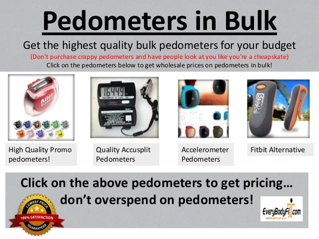 Pedometers in BulkGet the highest quality bulk pedometers for your budget(Don't purchase crappy pedometers and have people...