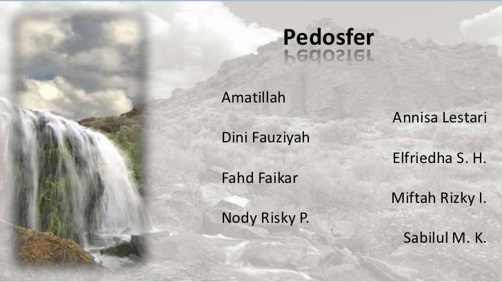 PedosferAmatillah                    Annisa LestariDini Fauziyah                    Elfriedha S. H.Fahd Faikar            ...