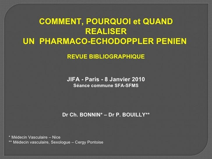 COMMENT, POURQUOIet QUAND REALISER UN  PHARMACO-ECHODOPPLER PENIEN  REVUE BIBLIOGRAPHIQUE JIFA - Paris - 8 Janvier 2010 S...