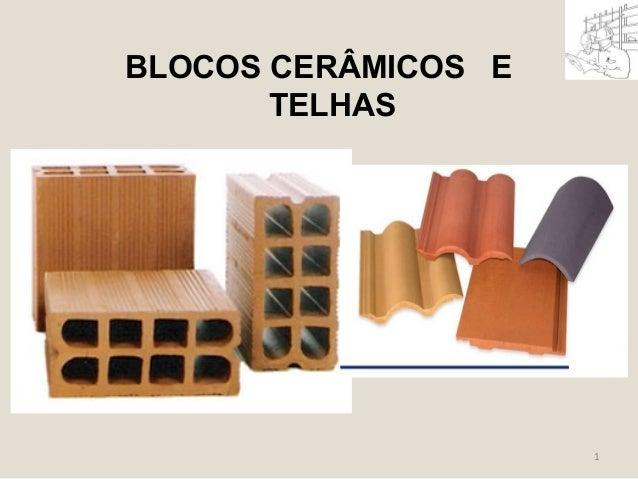 BLOCOS CERÂMICOS E  TELHAS  1