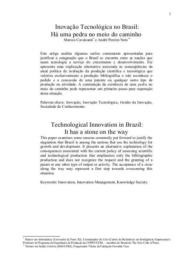 Inovação Tecnológica no Brasil: Há uma pedra no meio do caminho Marcos Cavalcanti* e André Pereira Neto** Este artigo anal...
