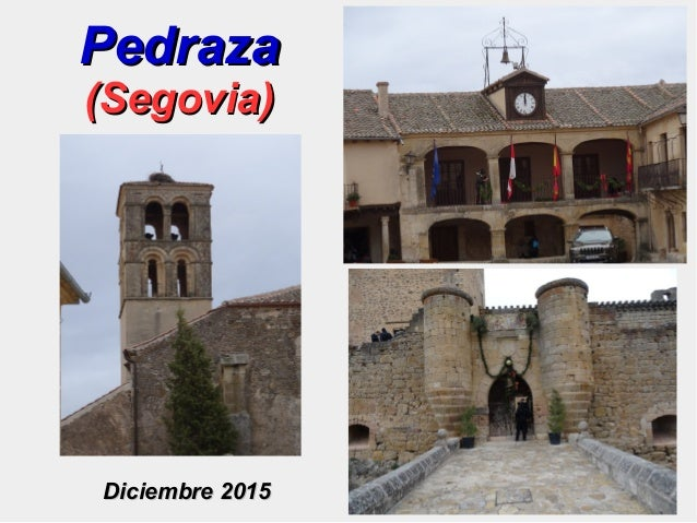 PedrazaPedraza (Segovia)(Segovia) Diciembre 2015Diciembre 2015