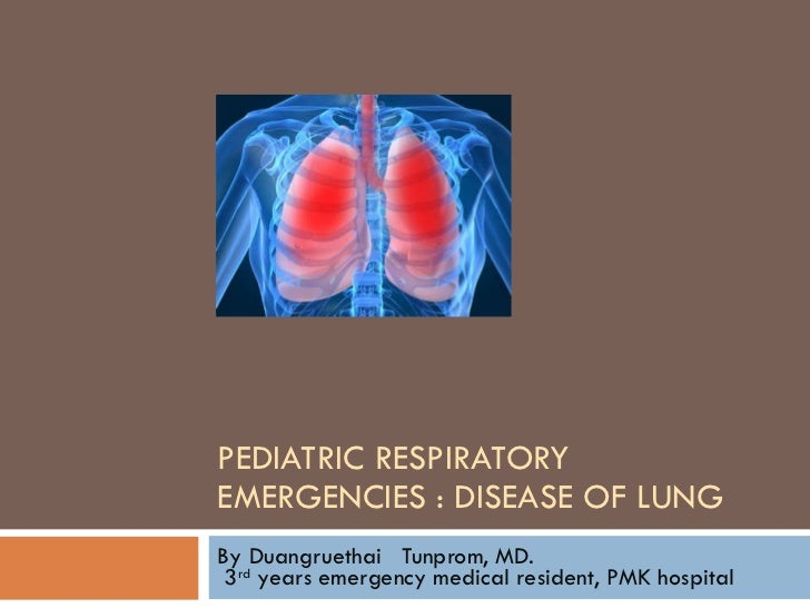 Pediatric respiratory emergency : lung