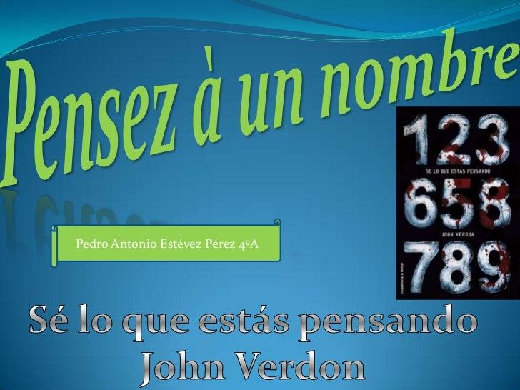 Pensez à un nombre<br />Pedro Antonio Estévez Pérez 4ºA<br />Sé lo que estás pensando<br />John Verdon<br />