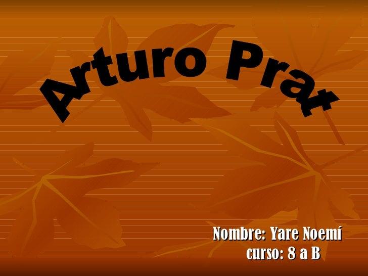 Nombre: Yare Noemí  curso: 8 a B Arturo Prat