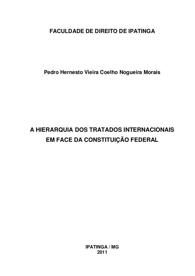 1 FACULDADE DE DIREITO DE IPATINGA Pedro Hernesto Vieira Coelho Nogueira Morais A HIERARQUIA DOS TRATADOS INTERNACIONAIS E...