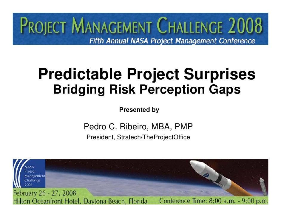 Predictable Project Surprises       Bridging Risk Perception Gaps                                                       Pr...