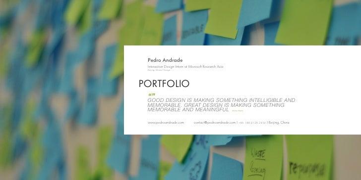 "Pedro Andrade Interaction Design Intern at Microsoft Research Asia Beijing, China   DesignPORTFOLIO """" GOOD DESIGN IS MAKI..."