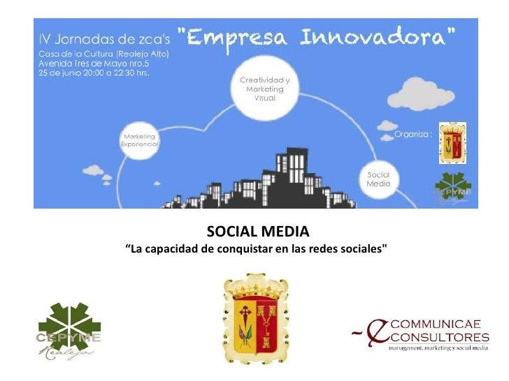 """SOCIAL MEDIA""""La capacidad de conquistar en las redes sociales"""""""