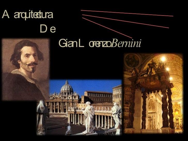 A arquitectura De Gian Lorenzo  Bernini