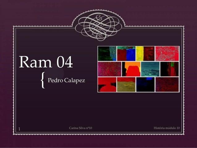 { Ram 04 Pedro Calapez