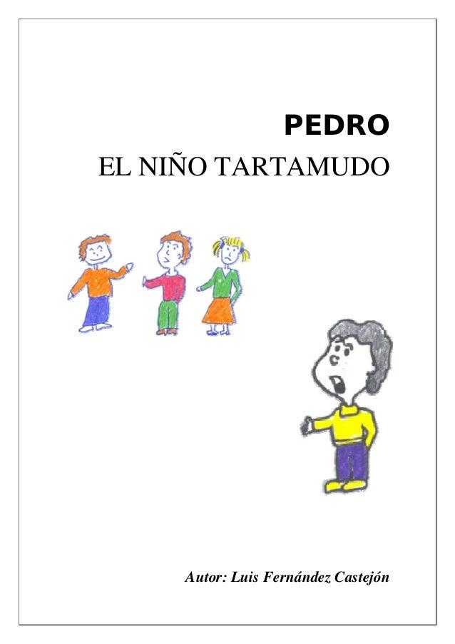 PEDRO EL NIÑO TARTAMUDO Autor: Luis Fernández Castejón