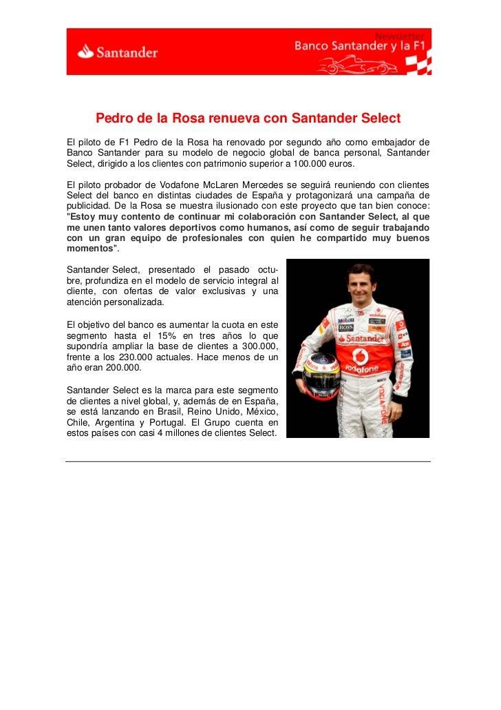 Pedro de la Rosa renueva con Santander SelectEl piloto de F1 Pedro de la Rosa ha renovado por segundo año como embajador d...