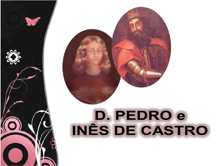 PRESENTATION  NAME<br />Company Name<br />D. PEDRO e D.<br />INÊS DE CASTRO<br />