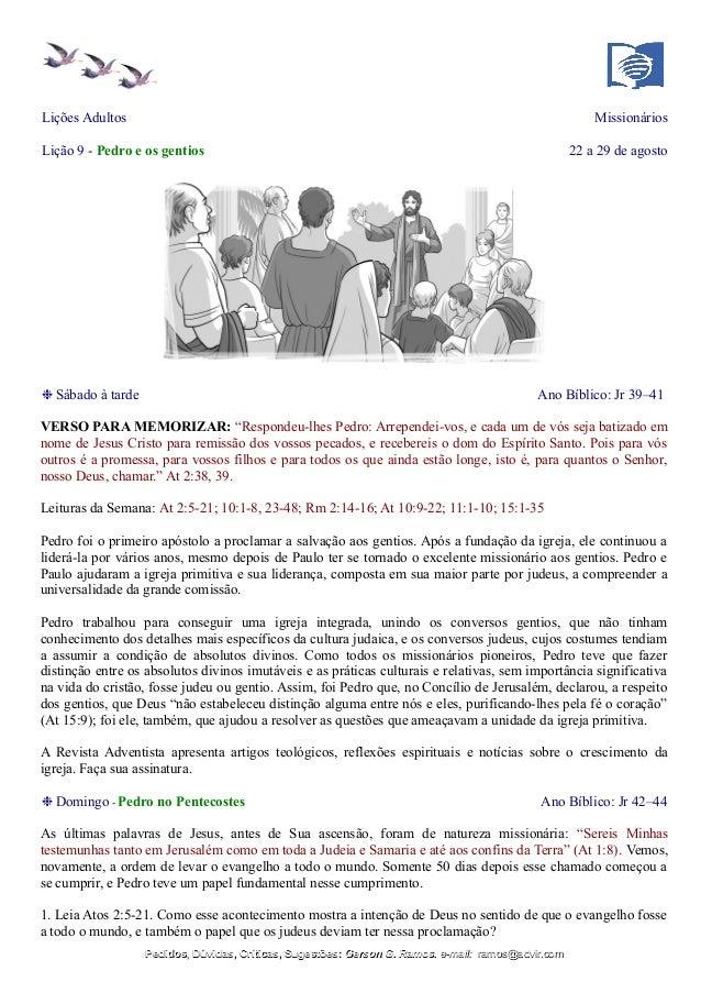 Lições Adultos Missionários Lição 9 - Pedro e os gentios 22 a 29 de agosto ❉ Sábado à tarde Ano Bíblico: Jr 39–41 VERSO PA...