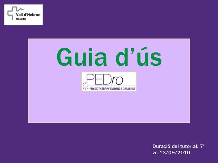 Guia d'ús        Duració del tutorial: 7'        vr. 13/09/2010