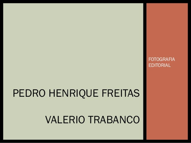 FOTOGRAFIA  EDITORIAL  PEDRO HENRIQUE FREITAS  VALERIO TRABANCO
