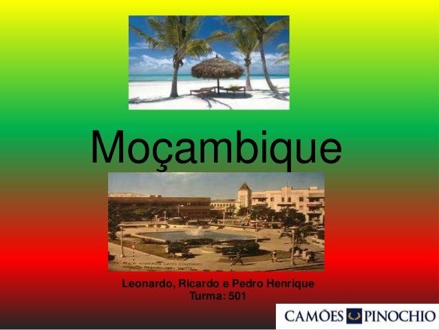 Moçambique Leonardo, Ricardo e Pedro Henrique Turma: 501