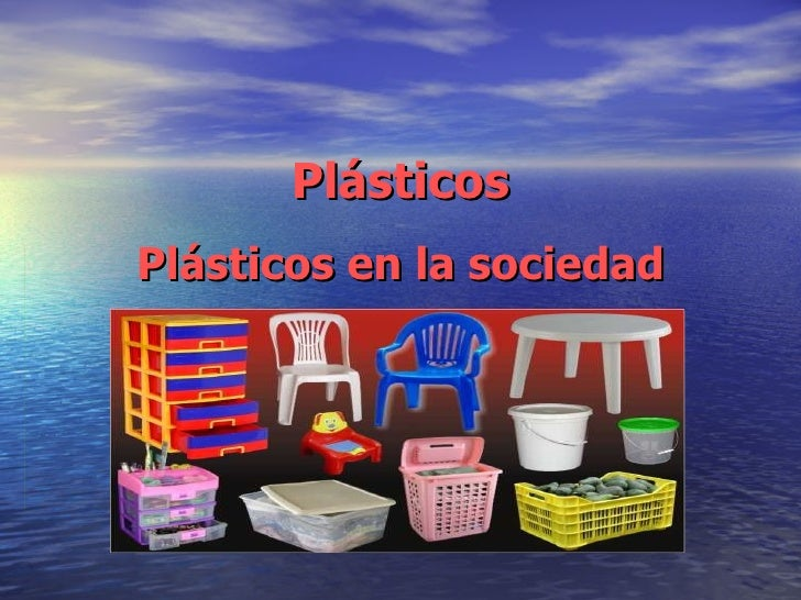Plásticos Plásticos en la sociedad
