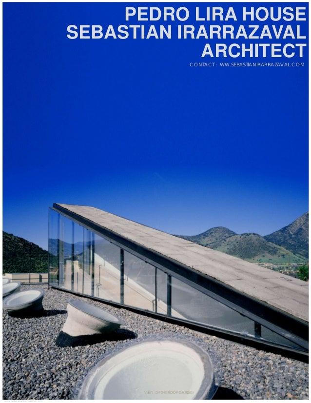 PEDRO LIRA HOUSE SEBASTIAN IRARRAZAVAL ARCHITECT CONTACT : WW.SEBASTIANIRARRAZAVAL.COM VIEW OF THE ROOF GARDEN www.sebasti...
