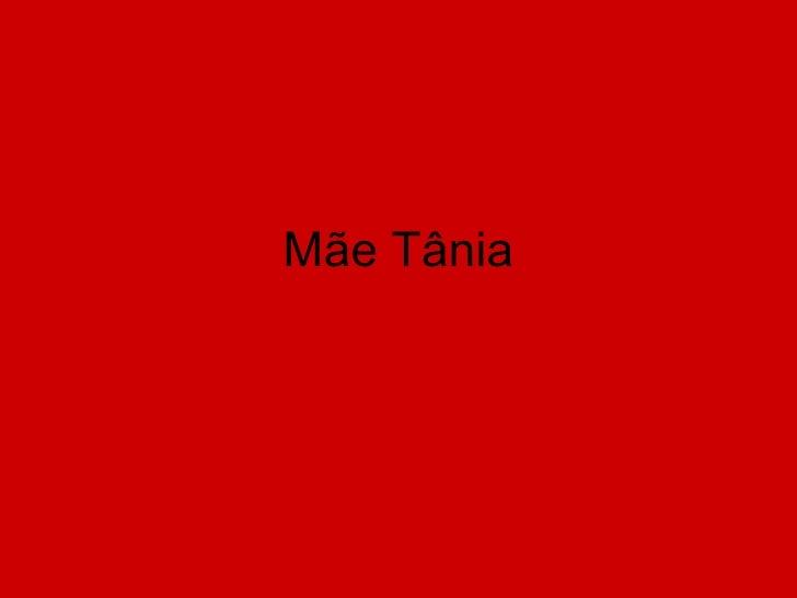 Mãe Tânia