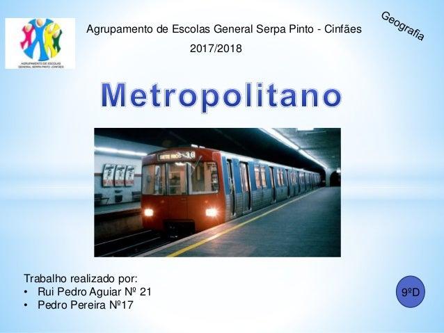 2017/2018 Trabalho realizado por: • Rui Pedro Aguiar Nº 21 • Pedro Pereira Nº17 Agrupamento de Escolas General Serpa Pinto...