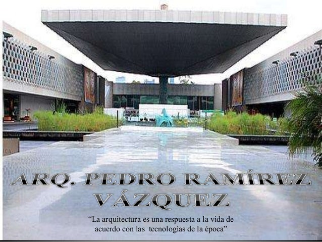 """""""La arquitectura es una respuesta a la vida de acuerdo con las tecnologías de la época"""""""