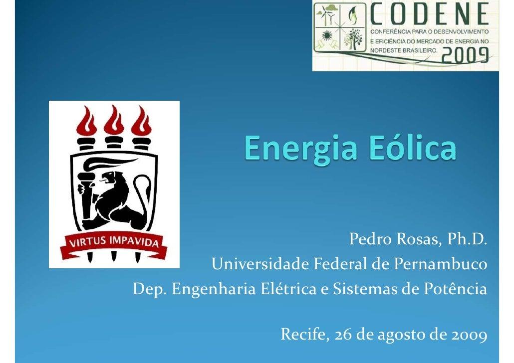 PedroRosas,Ph.D.          UniversidadeFederaldePernambuco Dep.EngenhariaElétricaeSistemasdePotência            ...