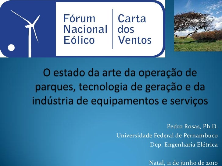 Pedro Rosas, Ph.D. Universidade Federal de Pernambuco            Dep. Engenharia Elétrica             Natal, 11 de junho d...