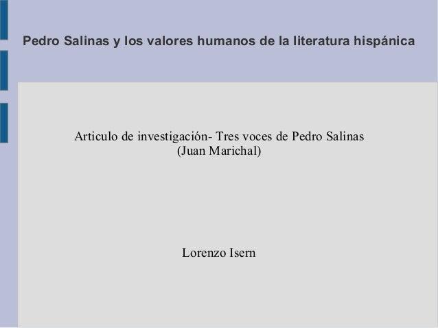 Pedro Salinas y los valores humanos de la literatura hispánica        Articulo de investigación- Tres voces de Pedro Salin...