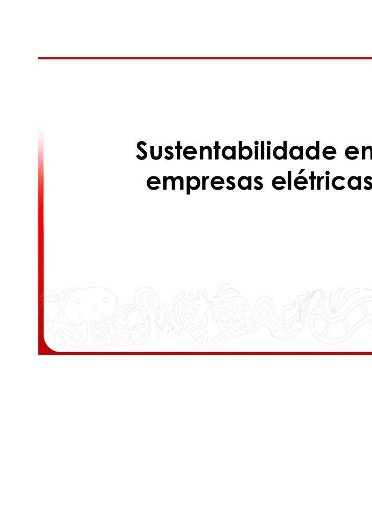Sustentabilidade em empresas elétricas                      1