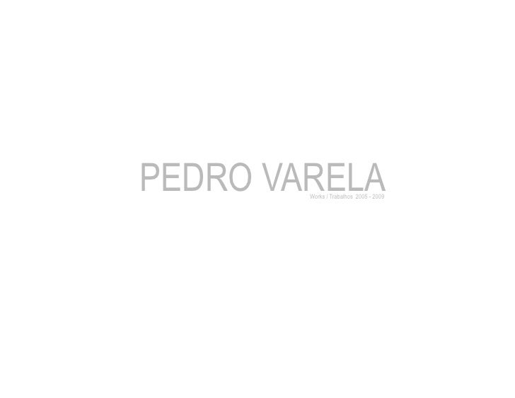 PEDRO VARELA         Works / Trabalhos 2005 - 2009