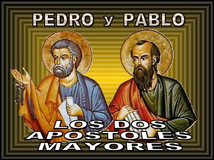 PEDRO LOS DOS APÓSTOLES MAYORES PABLO y