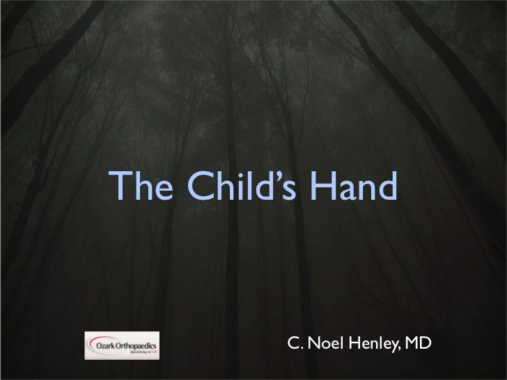 The Child's Hand         C. Noel Henley, MD