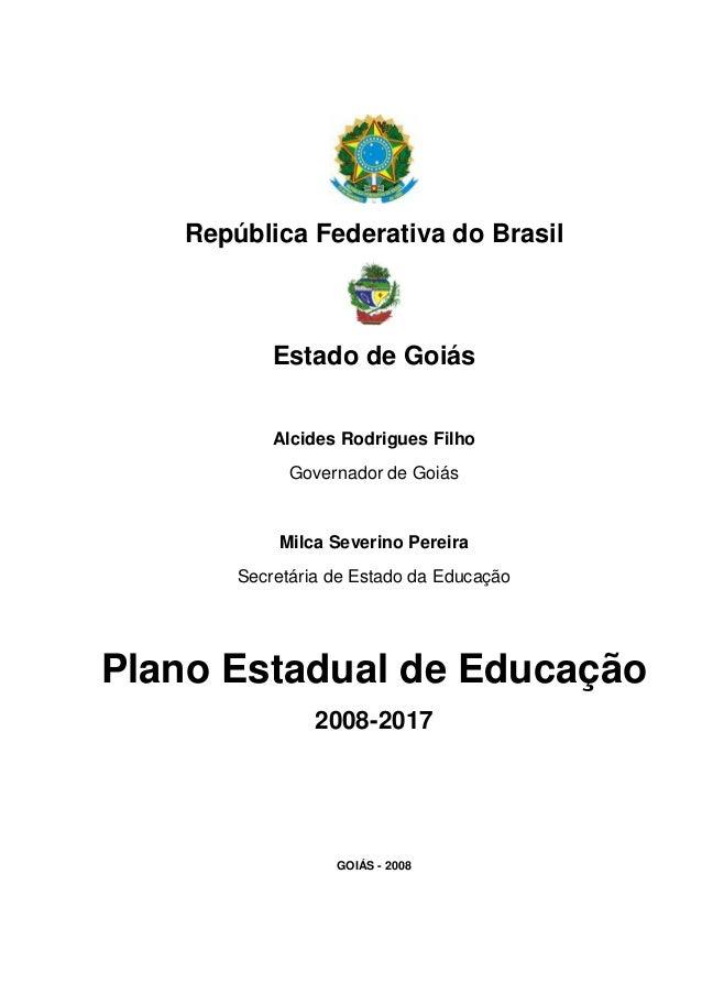 República Federativa do Brasil Estado de Goiás Alcides Rodrigues Filho Governador de Goiás Milca Severino Pereira Secretár...