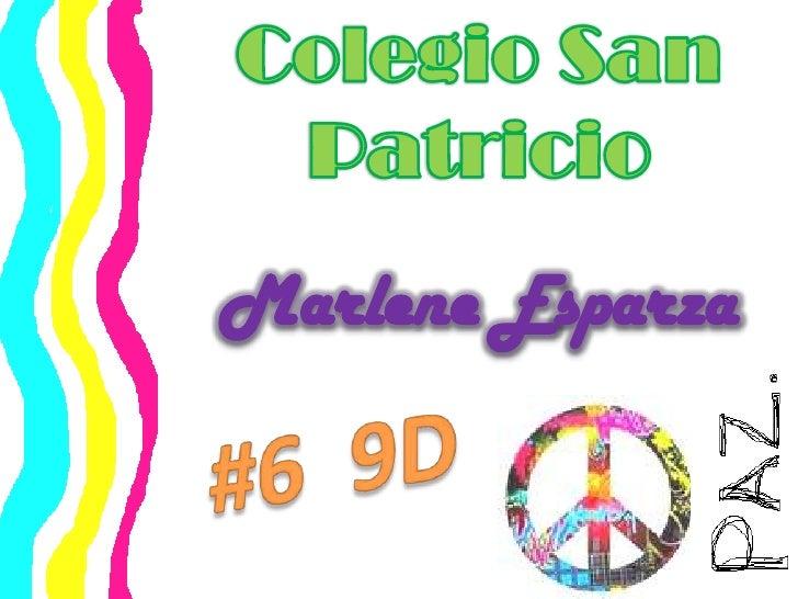 Colegio San Patricio<br />Marlene Esparza<br />#6  9D<br />