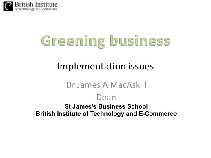 Implementation issues         Dr James A MacAskill                Dean           St James's Business SchoolBritish Institu...