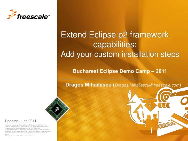 Extend Eclipse p2 framework              capabilities: Add your custom installation steps<br />Bucharest Eclipse Demo Camp...