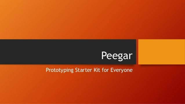 Peegar Prototyping Starter Kit for Everyone