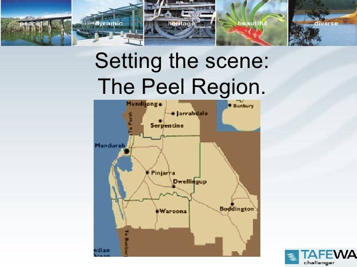 Setting the scene: The Peel Region.