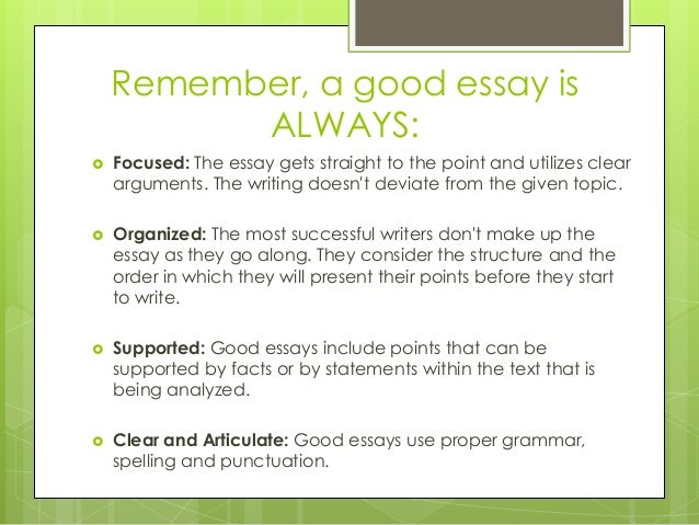 remember a good essay isalways focused the essay gets straight